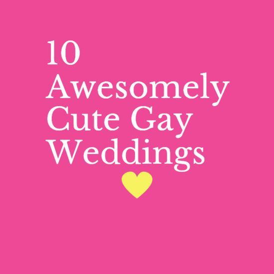 10 Awesomely Cute Gay Weddings - These gay wedding/marriage stories will be an inspiration to everyone ---  http://b-gay.com/love