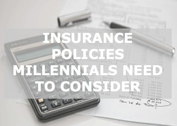 Insurance Policies Millennials Need to Consider