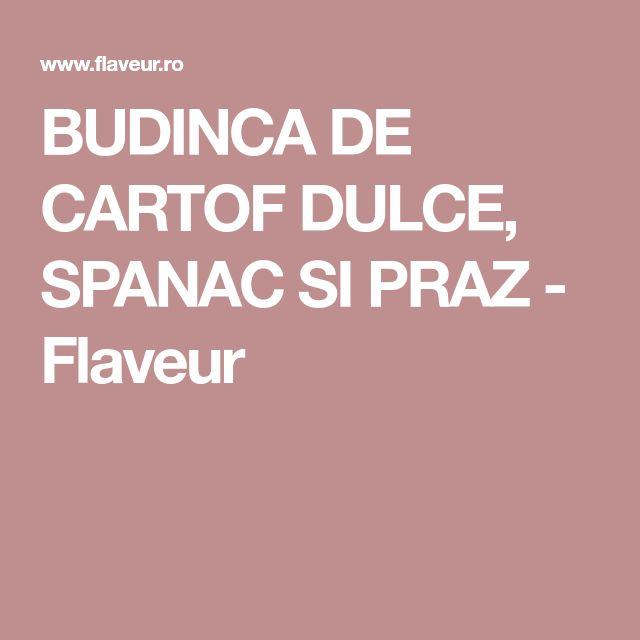 BUDINCA DE CARTOF DULCE, SPANAC SI PRAZ - Flaveur