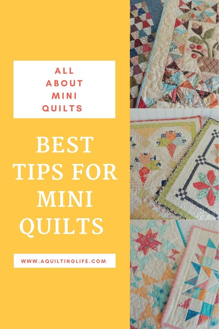 http://www.aquiltinglife.com/2017/04/best-tips-for-mini-quilts.html