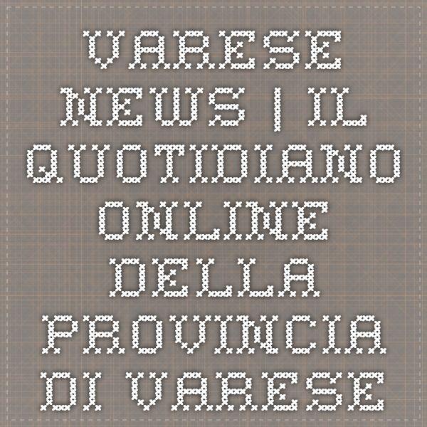 Varese News | il quotidiano online della provincia di Varese
