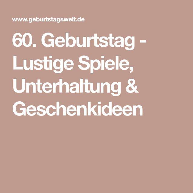 60. Geburtstag - Lustige Spiele, Unterhaltung & Geschenkideen