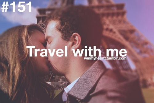 I don't want to only see every continent, but I want a kiss from you in every continent we see.