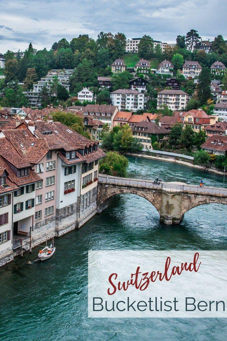 Bucket List Bern Europe Travel Budget Travel Europe Adventure Travel Wanderlust