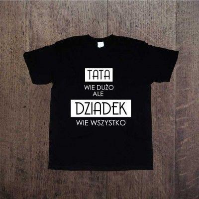 Koszulka męska tata wie dużo ale dziadek wie wszystko. Idealna na prezent dla dziadka. T-shirt DDshirt