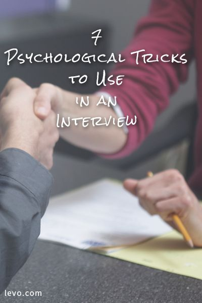 Some of these are just getting yourself in the right mindset for the interview.// 7 Psychological Tricks to Use in an Interview. @levoleague www.levo.com