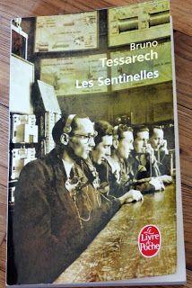 J'ai lu et adoré Les Sentinelles de Bruno Tessarech éditer par par Grasset & Fasquelle en 2009. Je vous en parle sur le blog!