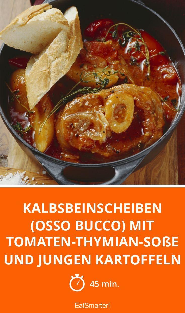 Kalbsbeinscheiben (Osso Bucco) mit Tomaten-Thymian-Soße und jungen Kartoffeln - smarter - Zeit: 45 Min. | eatsmarter.de