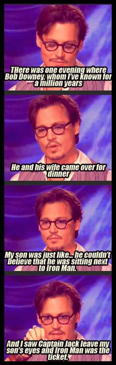 Johnny Depp and RDJ in one room. I think id die