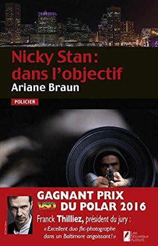 Nicky Stan : dans l'objectif. Gagnant Prix VSD du polar 2016, http://www.amazon.fr/dp/B01CTCDRQ0/ref=cm_sw_r_pi_awdl_x_n2ZWxbGFQQNEJ