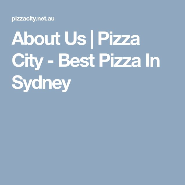 About Us   Pizza City - Best Pizza In Sydney