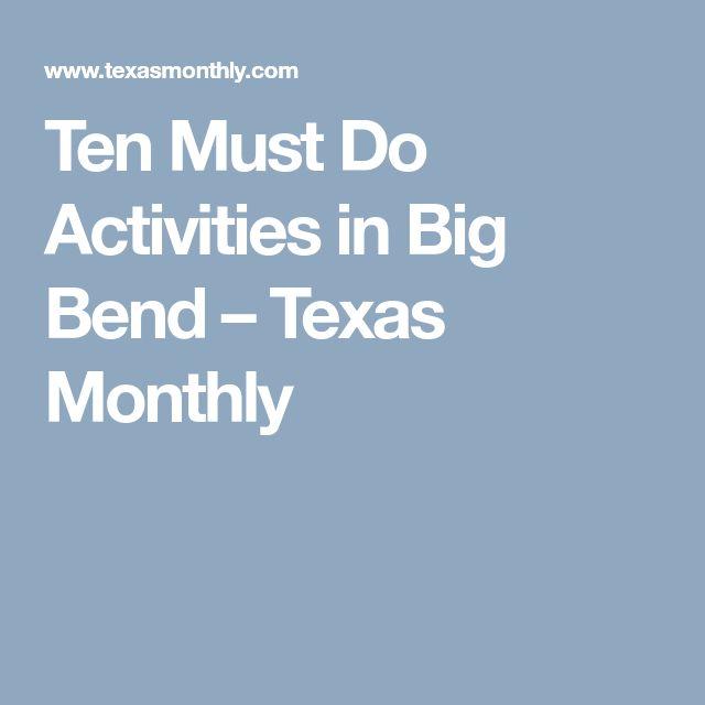 Ten Must Do Activities in Big Bend – Texas Monthly