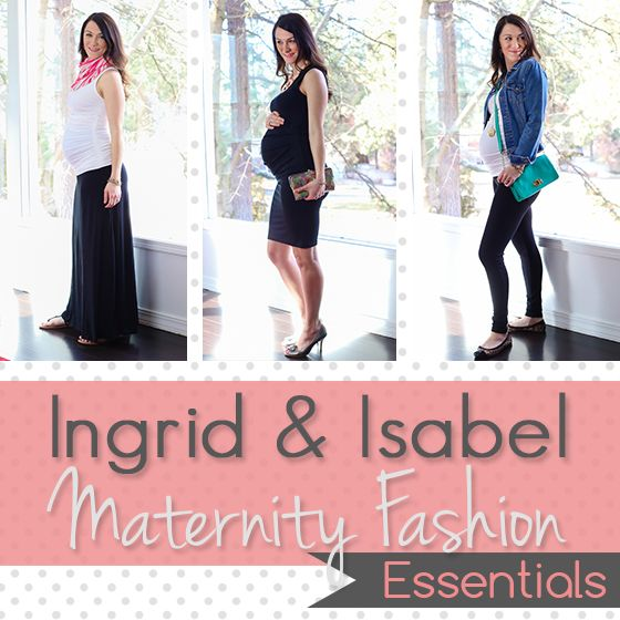 Daily Mom » Ingrid & Isabel Maternity Fashion Essentials ...