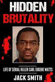 9 best murder mystery books images on pinterest murder mystery hidden brutality life of serial killer carl eugene watts by smith jack fandeluxe Images