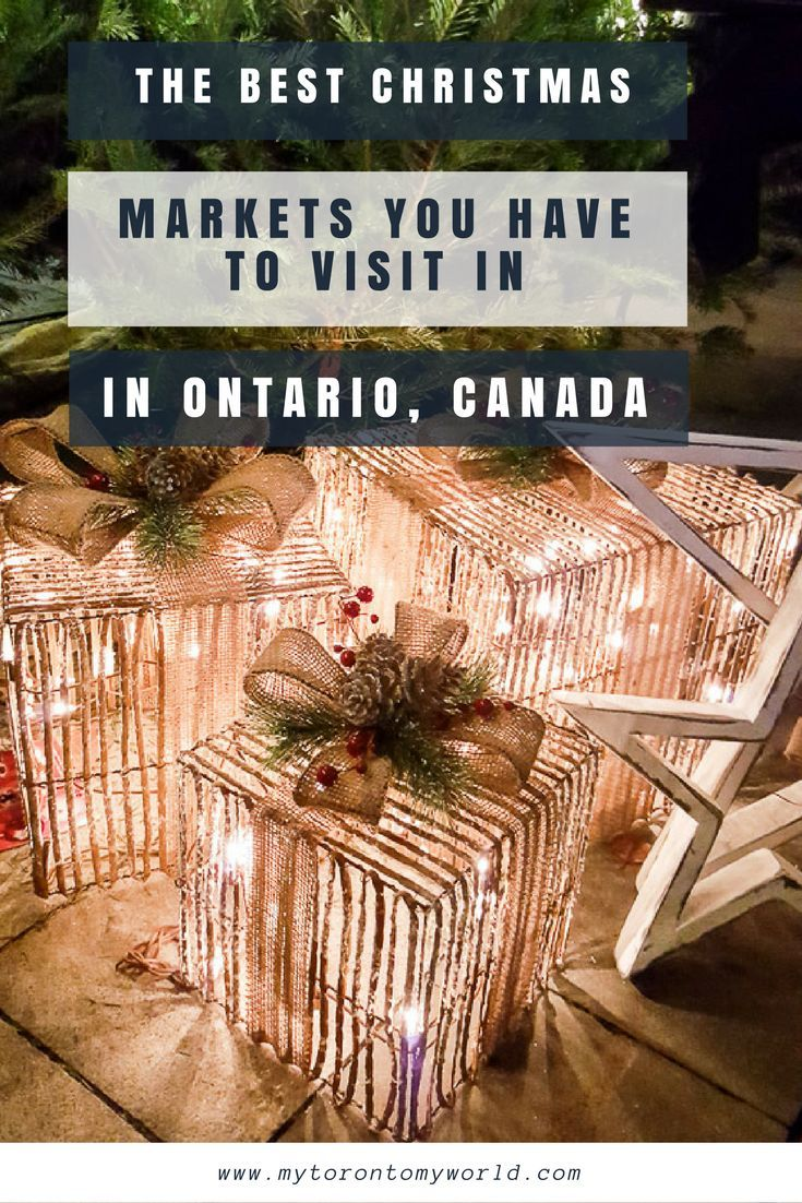 A rundown on the very best Christmas Markets in Ontario, Canada and why you have to visit them!