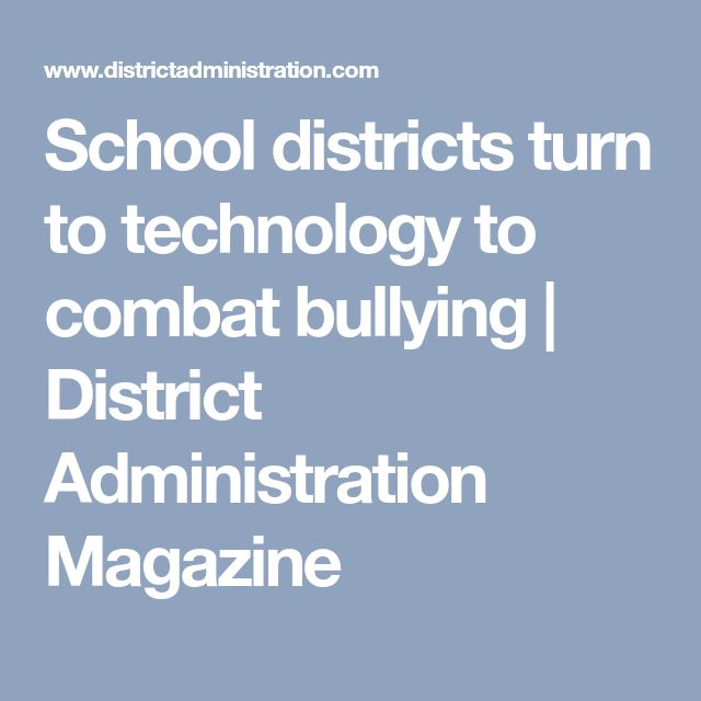 School districts turn to technology to combat bullying | District Administration Magazine