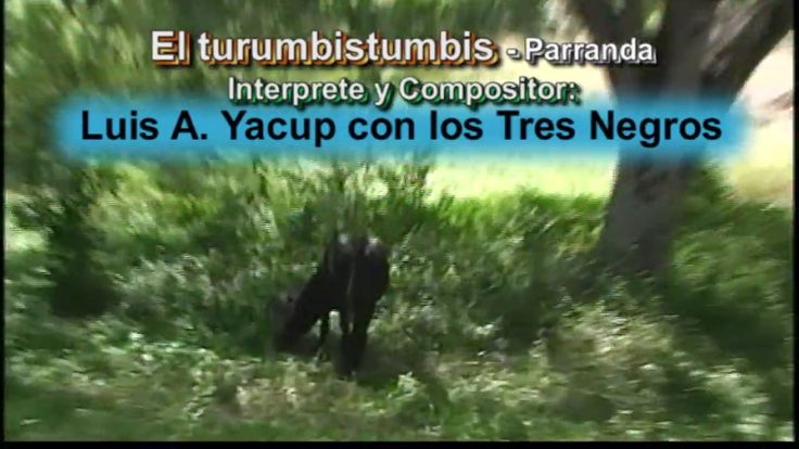 El turumbistumbis   Luis A  Yacup con los Tres Negros