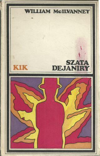 WILLIAM MCILVANNEY - SZATA DEJANIRY