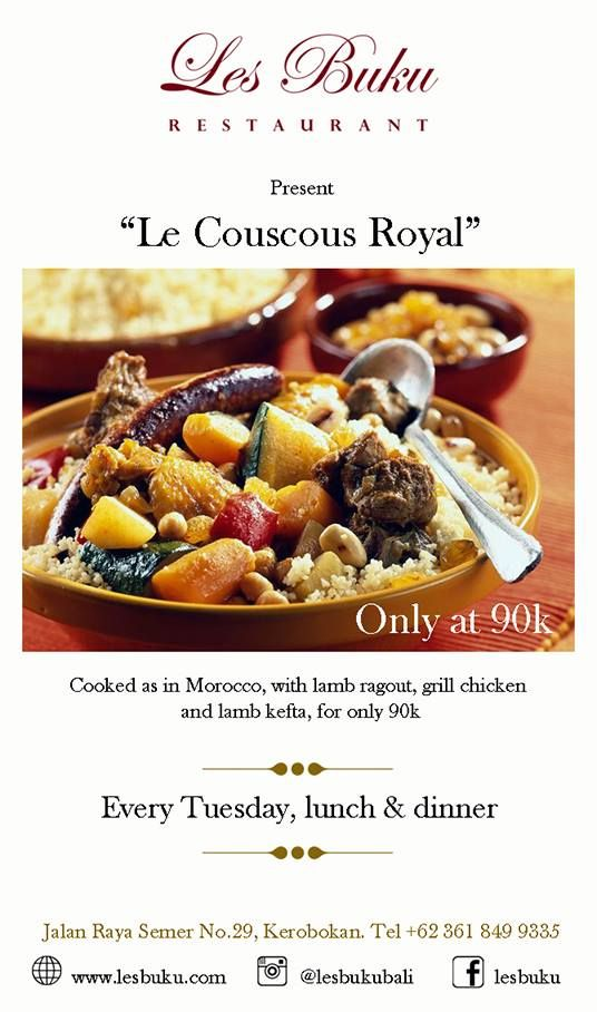 """Le Couscous Royal"" starting from september 30th, every tuesday , for lunch & Dinner at the price of 90k, spread the word…."