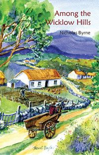 Among the Wicklow Hills is a warm-hearted and refreshing collection of original short stories about ordinary people in west Wicklow, Irelan...