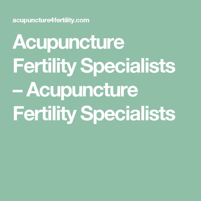 Acupuncture Fertility Specialists – Acupuncture Fertility Specialists