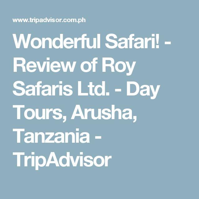 Wonderful Safari! - Review of Roy Safaris Ltd. - Day Tours, Arusha, Tanzania - TripAdvisor