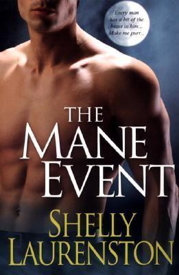 The Mane Event (Pride, #1)~ Shelly Laurenston = G.A. Aiken