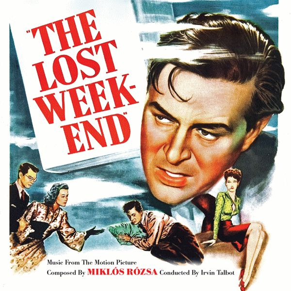 The Lost Weekend (Intrada Ltd.) Composer: Miklos Rozsa - Available Now: Intrada Records (U.S.)