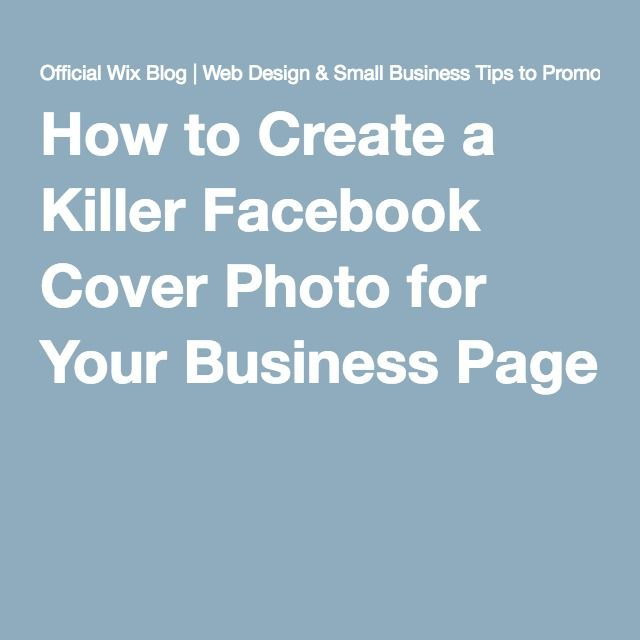 How to Create a Killer Facebook Cover Photo for Your Business Page