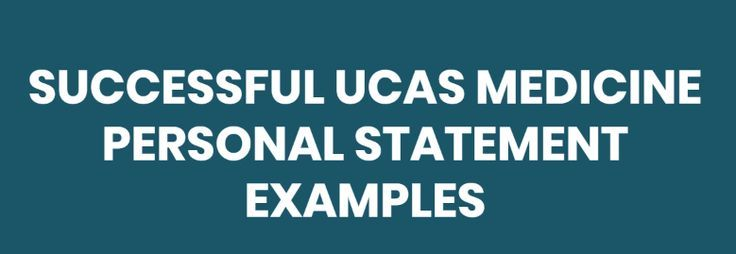 Successful Ucas Medicine Personal Statement Examples With Images