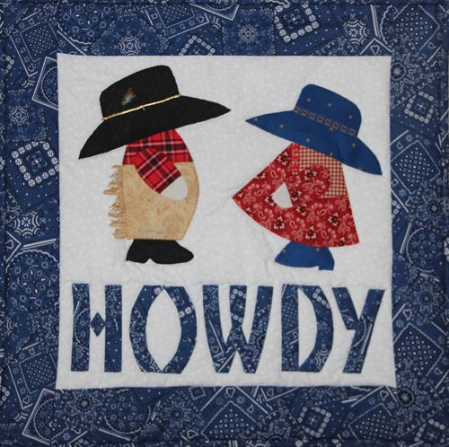"""HOWDY wall hanging with Sunbonnet Sue and Sam by Cookie's Creek:   """"I hang it in the kitchen occasionally – especially during the State Fair of Texas or the Fort Worth Stock Show and Rodeo.  Very Texas!"""""""