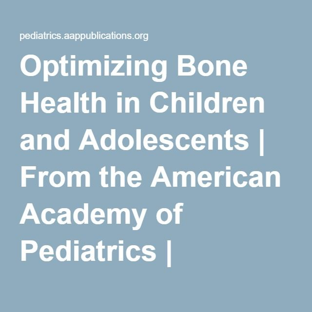 Optimizing Bone Health in Children and Adolescents | From the American Academy of Pediatrics | Pediatrics