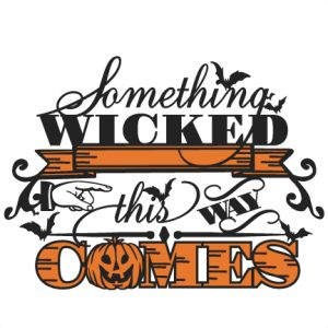 Something Wicked Phrase SVG scrapbooking title halloween svg cut file cute cut files for cricut cute svgs free cut files