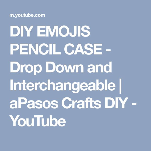 DIY EMOJIS PENCIL CASE - Drop Down and Interchangeable | aPasos Crafts DIY - YouTube
