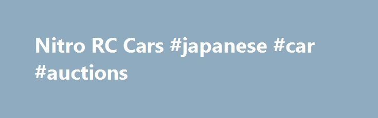 Nitro RC Cars #japanese #car #auctions http://car.nef2.com/nitro-rc-cars-japanese-car-auctions/  #rc cars # Nitro RC Cars Owning and operating a nitro powered radio controlled car[...]