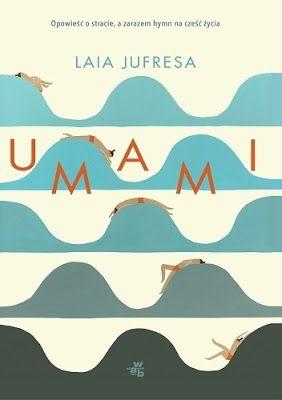 zwyczajnie i szaro?: Umami - Laia Jufresa