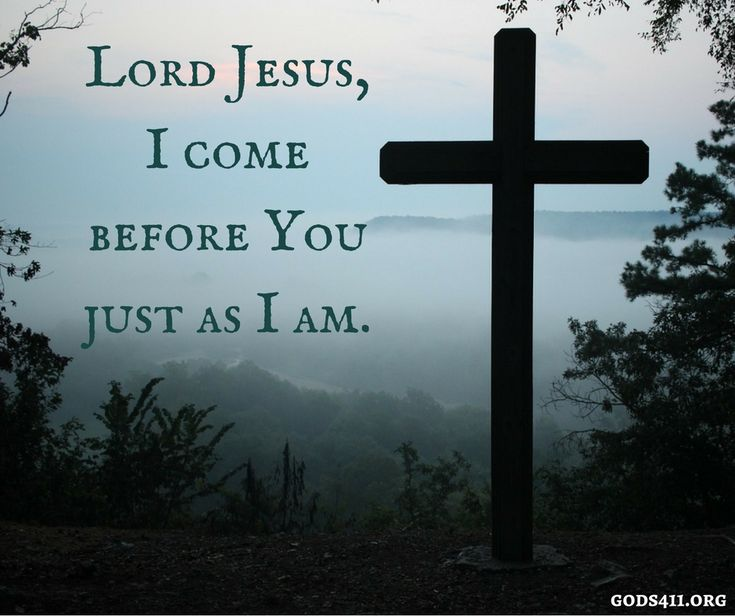 Lord Jesus, i come before you just as i am. | Prayer