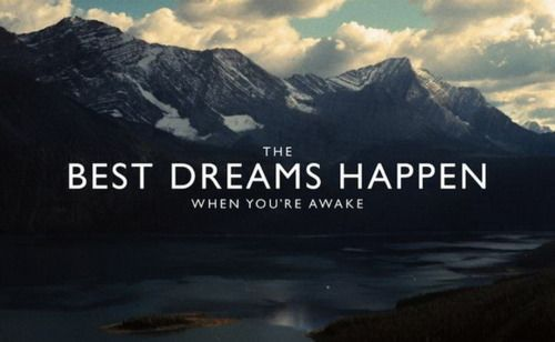 Best dreams happen all the time!Life Quotes, Dreams Big, Lifequotes, Dreams Happen, Dreams Come True, Awake, Carpe Diem, Inspiration Quotes, Landscapes Photography