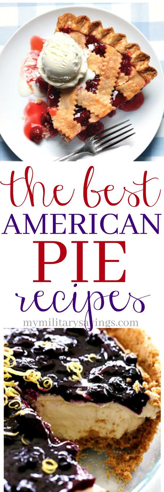 From classic cherry pie, to Mississippi mud pie, there's a slice for everyone in this list of the BEST American pie recipes!
