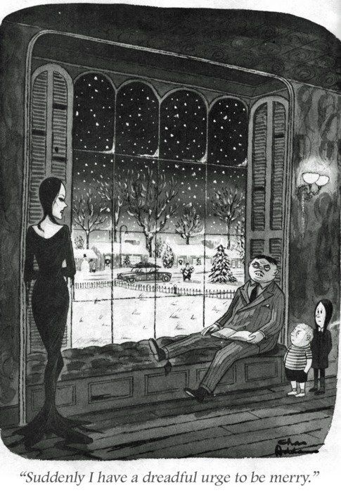 Suddenly, I have a dreadful urge to be merry . . . Addams Family Christmas by Charles Addams [©Tee and Charles Addams Foundation]