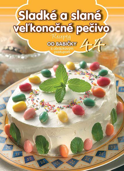 Recepty OD BABIČKY - Sladké a slané veľkonočné pečivo