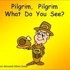 Pilgrim, Pilgrim- Thanksgiving Kindergarten Shared Reading PowerPoint