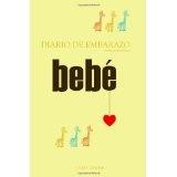 Diario de Embarazo: tiernos recuerdos (Spanish Edition) (Paperback)By Vivian Tenorio