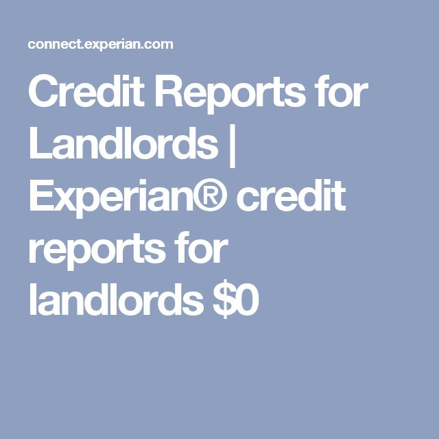 Credit Reports for Landlords | Experian® credit reports for landlords $0