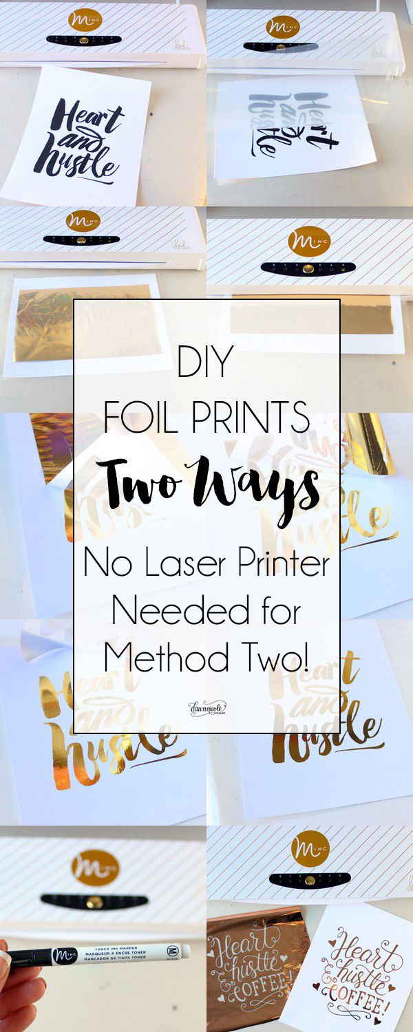 DIY Foil Prints Two Ways (No Laser Printer Needed for Method Two!) | dawnnicoledesigns.com