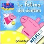LA FATINA DEI DENTI  PEPPA PIG un libro di D'ACHILLE SILVIA pubblicato da GIUNTI KIDS