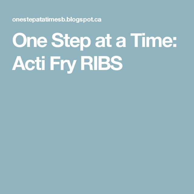 One Step at a Time: Acti Fry RIBS