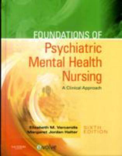 Foundations of Psychiatric Mental Health Nursing : A Clinical Approach by Elizab