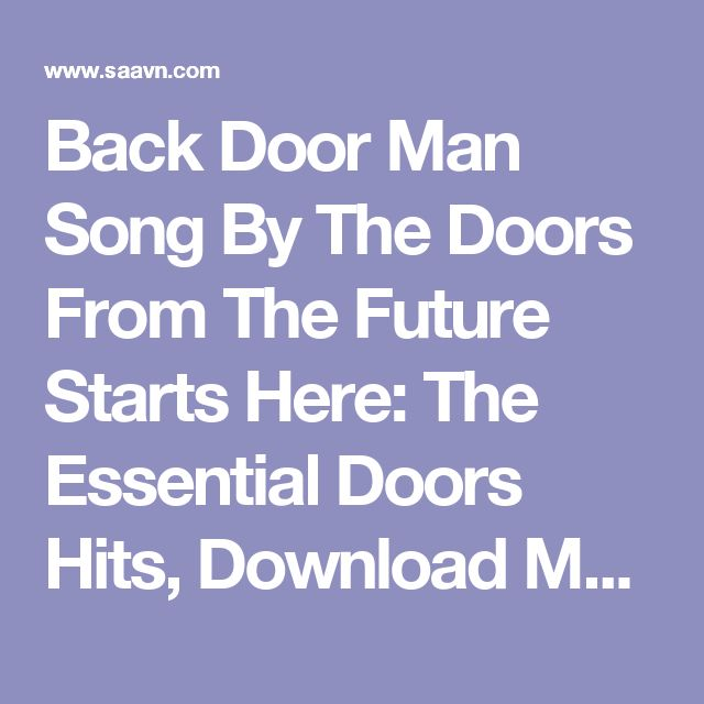 Back Door Man Song By The Doors From The Future Starts Here: The Essential Doors Hits, Download MP3 or Play Online Now