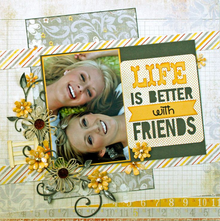 Life is Better With Friends - Scrapbook.com